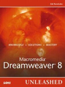 Foto Cover di Macromedia Dreamweaver 8 Unleashed, Ebook inglese di Zak Ruvalcaba, edito da Pearson Education