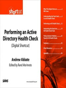 Ebook in inglese Performing an Active Directory Health Check (Digital Short Cut) Abbate, Andrew , Morimoto, Rand