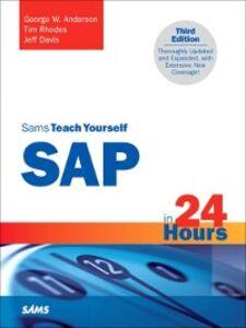 Ebook in inglese Sams Teach Yourself SAP in 24 Hours Anderson, George , Davis, Jeff , Dobbins, John , Jenzer, Andreas