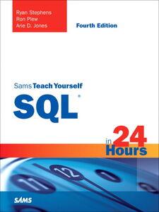 Ebook in inglese Sams Teach Yourself SQL in 24 Hours Jones, Arie D. , Plew, Ron , Stephens, Ryan