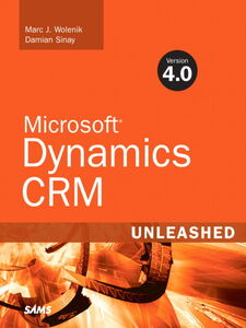 Ebook in inglese Microsoft® Dynamics CRM 4.0 Unleashed Sinay, Damian , Wolenik, Marc