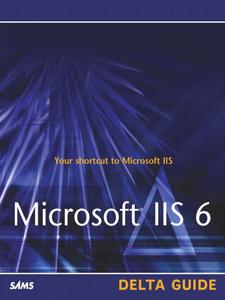 Ebook in inglese Microsoft IIS 6 Delta Guide Brown, Martin C. , Jones, Don