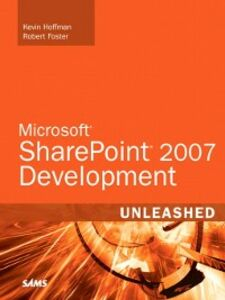 Ebook in inglese Microsoft SharePoint 2007 Development Unleashed Foster, Robert , Hoffman, Kevin