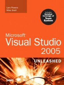 Ebook in inglese Microsoft Visual Studio 2005 Unleashed Powers, Lars , Snell, Mike