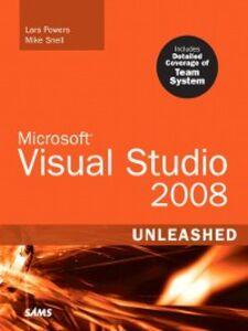 Foto Cover di Microsoft® Visual Studio 2008 Unleashed, Ebook inglese di Lars Powers,Mike Snell, edito da Pearson Education