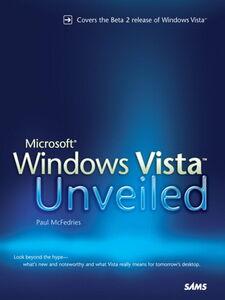 Foto Cover di Microsoft Windows Vista Unveiled, Ebook inglese di Paul McFedries, edito da Pearson Education