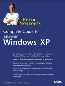 Foto Cover di Peter Norton's Complete Guide to Windows XP, Ebook inglese di John Paul Mueller,Peter Norton, edito da Pearson Education