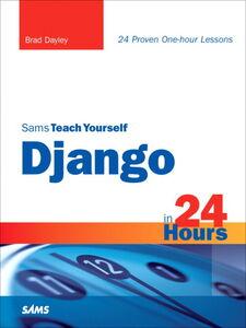 Ebook in inglese Sams Teach Yourself Django in 24 Hours Dayley, Brad
