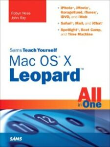 Ebook in inglese Sams Teach Yourself Mac OS X Leopard All in One Ness, Robyn , Ray, John
