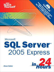 Foto Cover di Sams Teach Yourself SQL Server 2005 Express in 24 Hours, Ebook inglese di Alison Balter, edito da Pearson Education