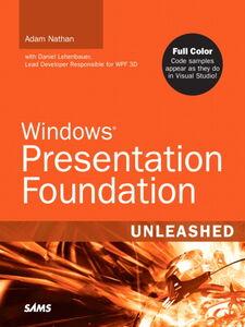 Foto Cover di Windows Presentation Foundation Unleashed, Ebook inglese di Adam Nathan, edito da Pearson Education