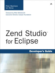 Ebook in inglese Zend Studio<sup>TM</sup> for Eclipse Developer's Guide MacIntyre, Peter , Morse, Ian