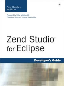 Ebook in inglese Zend Studio<sup>TM</sup> for Eclipse Developer's Guide MacIntyre, Peter , Morse, Ian