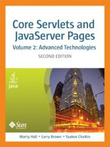 Ebook in inglese Core Servlets and JavaServer Pages, Volume 2 Brown, Larry , Chaikin, Yaakov , Hall, Marty