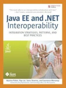 Ebook in inglese Java EE and .NET Interoperabilit Fisher, Marina , Lai, Ray , Moroney, Laurence , Sharma, Sonu