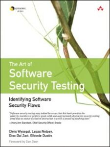 Ebook in inglese The Art of Software Security Testing Dustin, Elfriede , Nelson, Lucas , Wysopal, Chris , Zovi, Dino Dai
