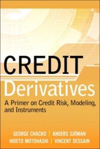 Ebook in inglese Credit Derivatives Chacko, George , Dessain, Vincent , Motohashi, Hideto , Sjoman, Anders