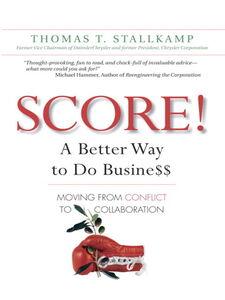 Foto Cover di SCORE!: A Better Way to Do Busine$$, Ebook inglese di Thomas T. Stallkamp, edito da Pearson Education