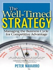 Foto Cover di The Well Timed Strategy, Ebook inglese di Peter Navarro, edito da Pearson Education