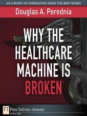 Why the Healthcare Machine Is Broken
