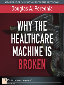 Ebook in inglese Why the Healthcare Machine Is Broken Perednia, Douglas A.
