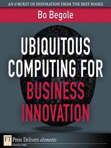 Ebook in inglese Ubiquitous Computing for Business Innovation Begole, Bo