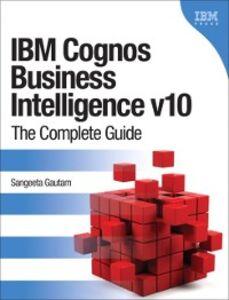 Ebook in inglese IBM Cognos Business Intelligence v10 Gautam, Sangeeta