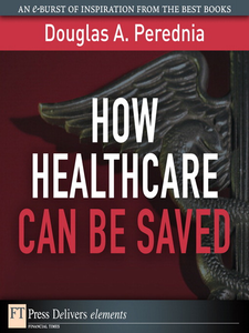 Ebook in inglese How Healthcare Can Be Saved Perednia, Douglas A.
