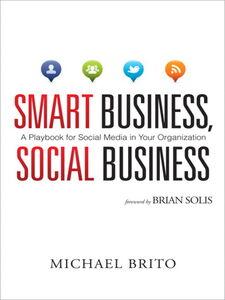Foto Cover di Smart Business, Social Business, Ebook inglese di Michael Brito, edito da Pearson Education