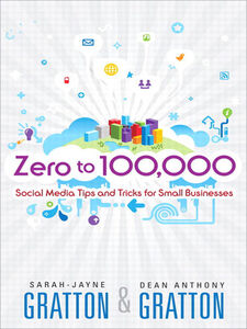 Ebook in inglese Zero to 100,000 Gratton, Dean A. , Gratton, Sarah-Jayne