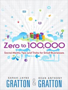 Ebook in inglese Zero to 100,000 Gratton, Dean A. , Gratton, Sarah-Jayne