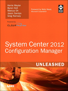 Ebook in inglese System Center 2012 Configuration Manager (SCCM) Unleashed Holt, Byron , Meyler, Kerrie , Oh, Marcus , Ramsey, Greg