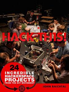 Ebook in inglese Hack This Baichtal, John