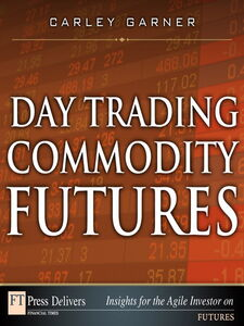 Ebook in inglese Day Trading Commodity Futures Garner, Carley