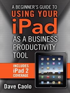 Ebook in inglese Using Your iPad as a Business Productivity Tool Caolo, Dave