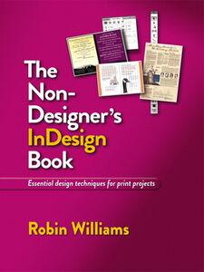 Foto Cover di Non-Designer's InDesign Book, Ebook inglese di Robin Williams, edito da Pearson Education