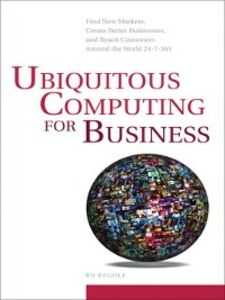 Ebook in inglese Ubiquitous Computing for Business Begole, Bo