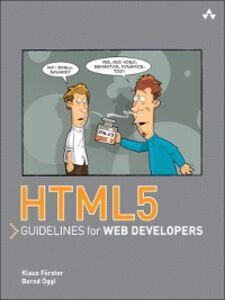 Foto Cover di HTML5 Guidelines for Web Developers, Ebook inglese di Klaus Förster,Bernd Öggl, edito da Pearson Education