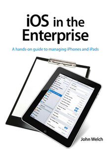 Ebook in inglese iOS in the Enterprise Welch, John