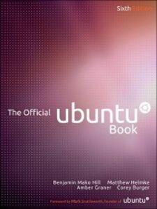 Ebook in inglese The Official Ubuntu Book Burger, Corey , Graner, Amber , Helmke, Matthew , Hill, Benjamin Mako