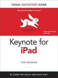 Foto Cover di Keynote for iPad, Ebook inglese di Tom Negrino, edito da Pearson Education