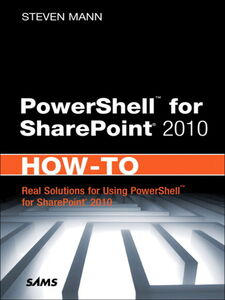 Foto Cover di PowerShell for SharePoint 2010 How-To, Ebook inglese di Steven Mann, edito da Pearson Education