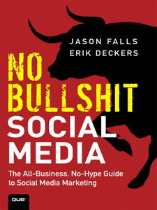 Ebook in inglese No Bullshit Social Media Deckers, Erik , Falls, Jason