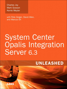 Ebook in inglese System Center Opalis Integration Server 6.3 Unleashed Gosson, Mark , Joy, Charles , Meyler, Kerrie