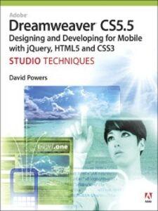 Foto Cover di Adobe Dreamweaver CS5.5 Studio Techniques, Ebook inglese di David Powers, edito da Pearson Education