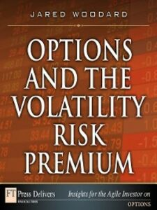 Ebook in inglese Options and the Volatility Risk Premium Woodard, Jared