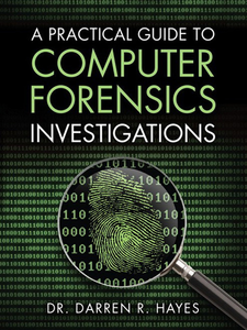 Ebook in inglese A Practical Guide to Computer Forensics Investigations Hayes, Darren R.