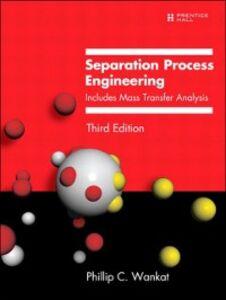 Foto Cover di Separation Process Engineering, Ebook inglese di Phillip C. Wankat, edito da Pearson Education