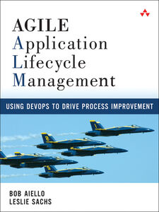Ebook in inglese Agile Application Lifecycle Management Aiello, Bob , Sachs, Leslie