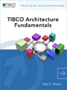 Ebook in inglese TIBCO® Architecture Fundamentals Brown, Paul C.
